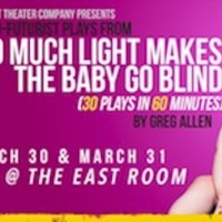 30 Neo-Futurist Plays from Too Much Light Makes the Baby Go Blind (30 Plays in 60 Minutes)