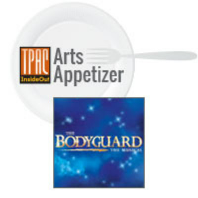 Arts Appetizer: The Bodyguard