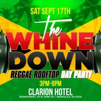 The Whine Down: Reggae Rooftop Day Party
