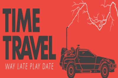 February Way Late Play Date | Time Travel