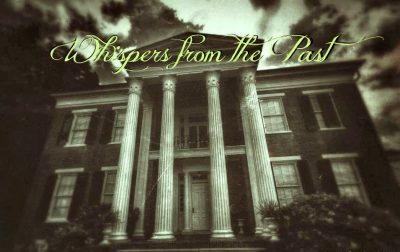 Paranormal Investigations Tour | Whispers From The Past