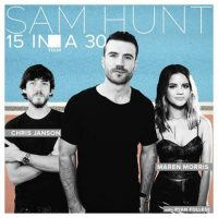Sam Hunt | 15 in a 30 Tour with Maren Morris, Chris Janson and Ryan Follese