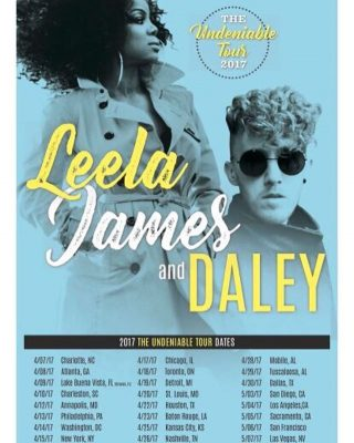 The Undeniable Tour 2017 | Leela James with Daley