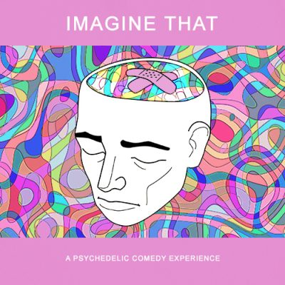 primary-Imagine-That--A-Psychedelic-Comedy-Experience-1487716191