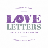 Thistle Farms 20th Anniversary Fundraiser: Love Letters, Patrons Event