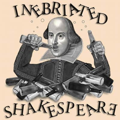 Inebriated Shakespeare's Much Ado About Nothing