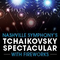 Tchaikovsky Spectacular with the Nashville Symphony at Ascend Ampitheater