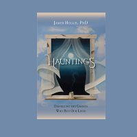 Lecture   Hauntings: Dispelling the Ghosts who Run our Lives by Dr. James Hollis