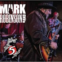 The Mark Robinson Band CD Release Show
