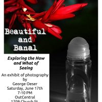 Beautiful and Banal an exhibit of photography by George Oeser