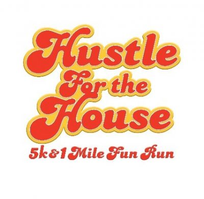Hustle for the House 5K and Kathy Dungan 1 Mile Fu...