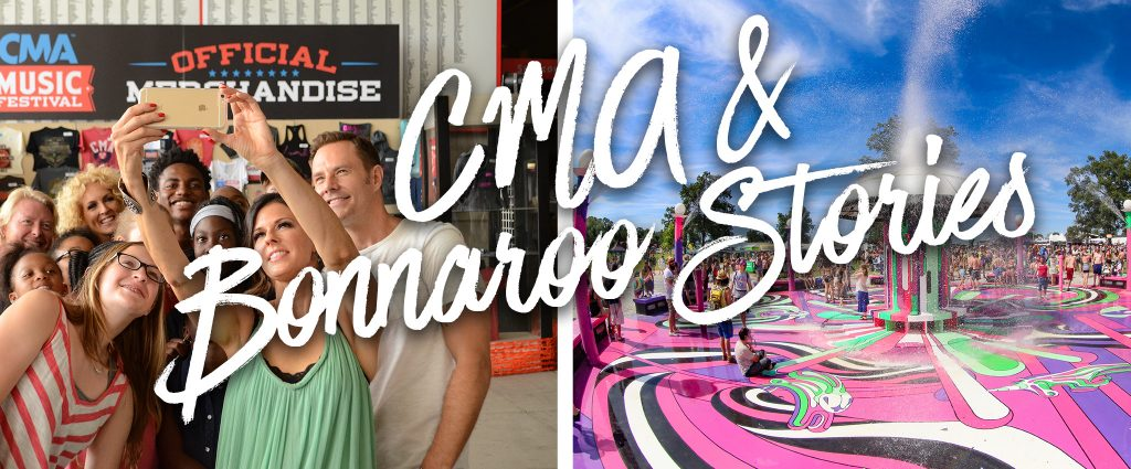 CMA & Bonnaroo Stories
