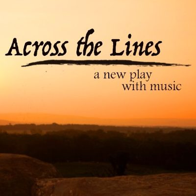 Across the Lines | A New Play with Music