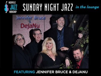 Sunday Night Jazz in the Lounge featuring Jennifer Bruce & DejaNu