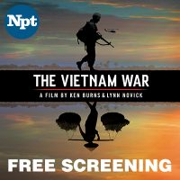 Ken Burns' The Vietnam War | Free Screening and Discussion at Welcome Home Celebration