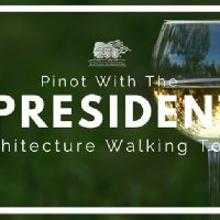Pinot with the President: Architecture Walking Tour