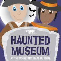 Tennessee State Museum | Annual Haunted Museum Festival