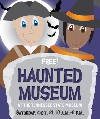 Tennessee State Museum | Annual Haunted Museum Fes...