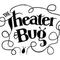 The Theater Bug
