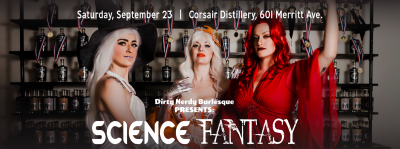 Dirty Nerdy Burlesque Presents: Science Fantasy