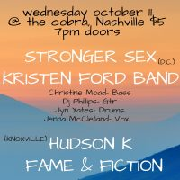 Stronger Sex, Hudson K, Fame and Fiction and Kristen Ford Band