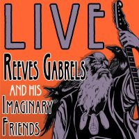 Reeves Gabrels & His Imaginary Friends | Live Album Release