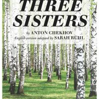 Three Sisters by Anton Chekhov | Adapted by Sarah Ruhl