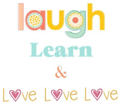 Laugh, Learn & Love Love Love