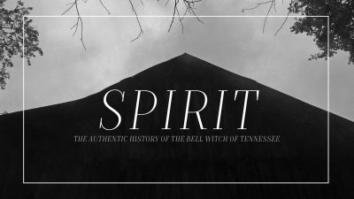 Spirit | The Authentic Bell Witch Experience