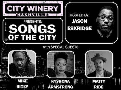 Songs of the City Hosted by Jason Eskridge with Special Guests: Mike Hicks, Kyshona Armstrong and Matty Ride - 9/27