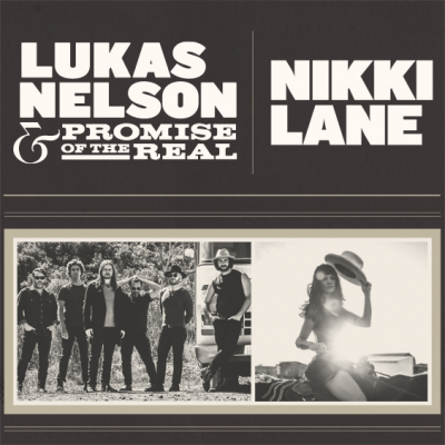 Lukas Nelson & Promise of the Real and Nikki Lane