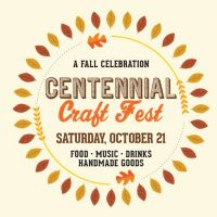 2nd Annual Centennial Craft Fest