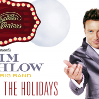 Home for the Holidays with TIjm Rushlow & His Big Band