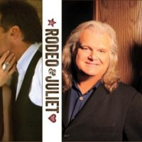 Rodeo & Juliet with Special Guests Ricky Skaggs & Gordon Kennedy