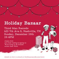 Third Man Records Holiday Bazaar with Jack White Book Reading & Signing