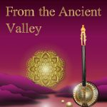From the Ancient Valley - Features All Repertoire
