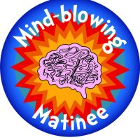 Mind Blowing Matinee | January