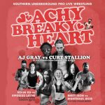 Southern Underground Pro Wrestling Presents Achy Breaky Heart