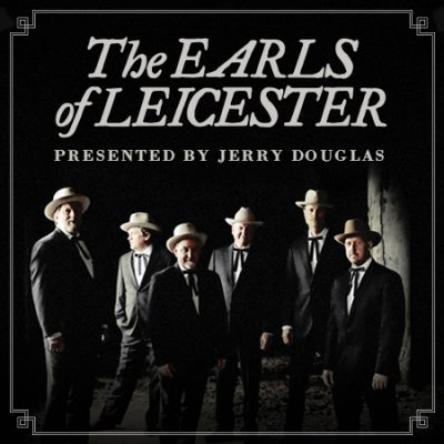 The Earls of Leicester Presented by Jerry Douglas