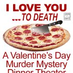 A Valentine's Day Murder Mystery Dinner Theater