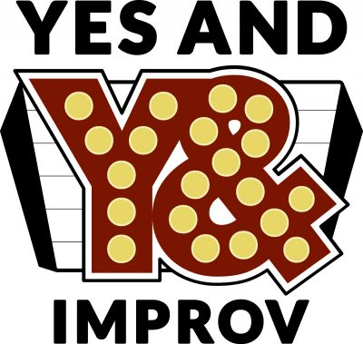 Yes And Improv Comedy Show