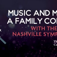 Music & Magic | A Sensory Friendly Concert w/ the Nashville Symphony