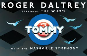 Roger Daltrey Performs The Who's 'TOMMY' w/N...