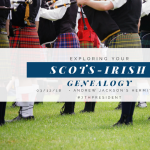 Exploring Your Scots-Irish Genealogy