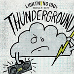 Lightning 100 Presents Thunderground feat. Sad Penny, Dirty Fuss, The Nude Party & Amasa Hines