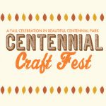 3rd Annual Centennial Craft Fest