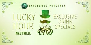St. Patrick's Eve Lucky Hour