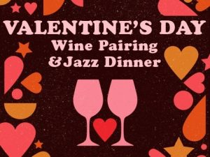 Valentine's Day Wine & Jazz Pairing Dinner