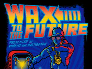 Wax To the Future Presented By Wick-It the Instiga...