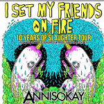 I Set My Friends On Fire W/ Annisokay